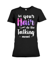 Let Your Hair Do The Talking Monat Premium Fit Ladies Tee thumbnail