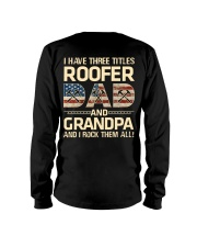 I Have There Titles Roofer Dad And Grandpa Long Sleeve Tee thumbnail