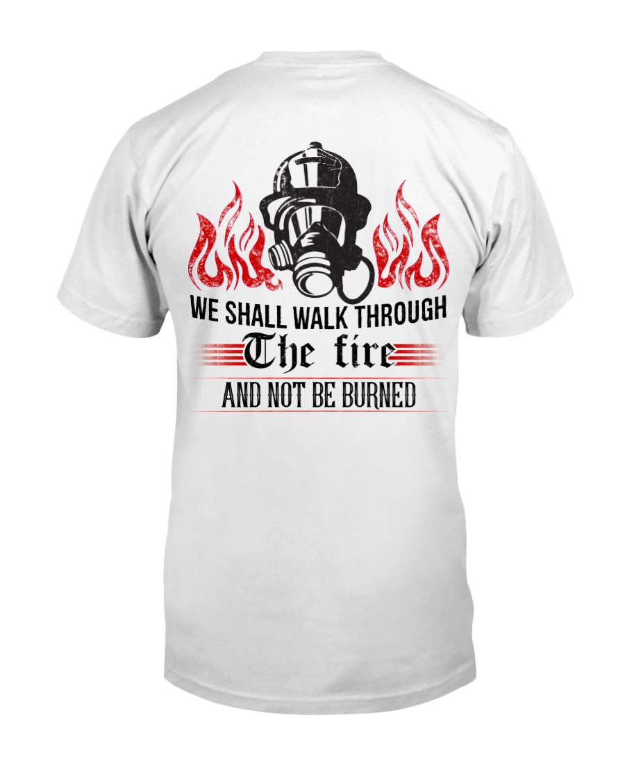We Shall Walk Through The Fire And Not Be Burned Classic T-Shirt