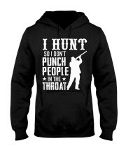 I Hunt So I Dont Punch People In The Throat Hooded Sweatshirt thumbnail