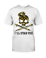 Nurse - I'll Stab You Classic T-Shirt front