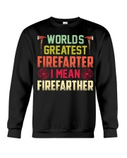 Worlds Greatest Firefifarter I Mean Firefather Crewneck Sweatshirt thumbnail