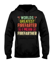 Worlds Greatest Firefifarter I Mean Firefather Hooded Sweatshirt thumbnail