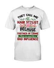 They Call Me Hair Stylist Because Partner In Crime Classic T-Shirt front