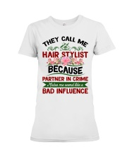 They Call Me Hair Stylist Because Partner In Crime Premium Fit Ladies Tee thumbnail