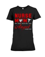 Nurse Mom Most People Never Meet Their Angel Premium Fit Ladies Tee thumbnail