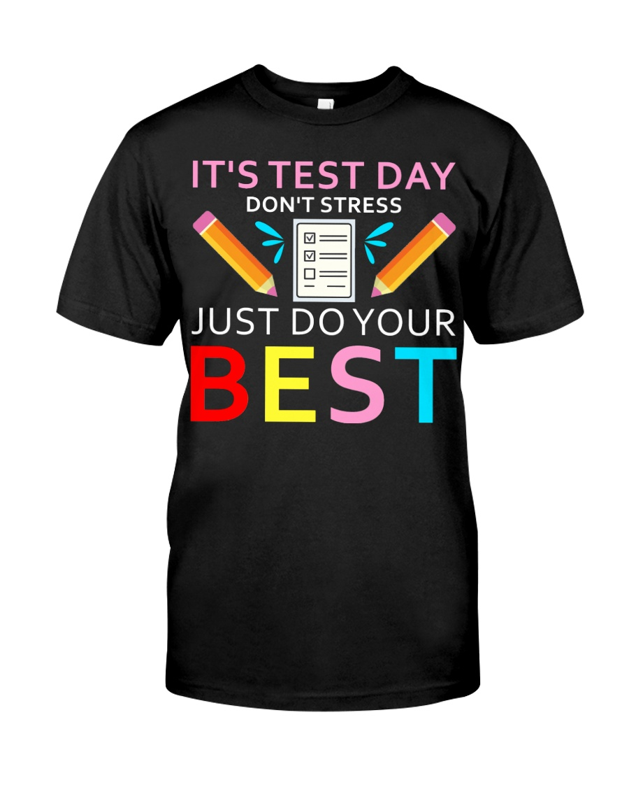 It's Test Day Don't Stress Just Do Your Best Classic T-Shirt