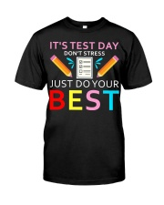 It's Test Day Don't Stress Just Do Your Best Classic T-Shirt front