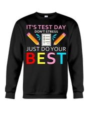 It's Test Day Don't Stress Just Do Your Best Crewneck Sweatshirt thumbnail