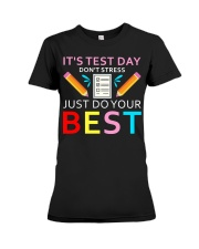 It's Test Day Don't Stress Just Do Your Best Premium Fit Ladies Tee thumbnail