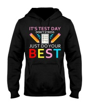 It's Test Day Don't Stress Just Do Your Best Hooded Sweatshirt thumbnail