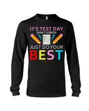 It's Test Day Don't Stress Just Do Your Best Long Sleeve Tee thumbnail