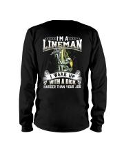 I'm A Lineman I Wake Up With A Dick Long Sleeve Tee thumbnail