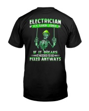 Electrician It Needed To Be Fixed Anyways Classic T-Shirt back