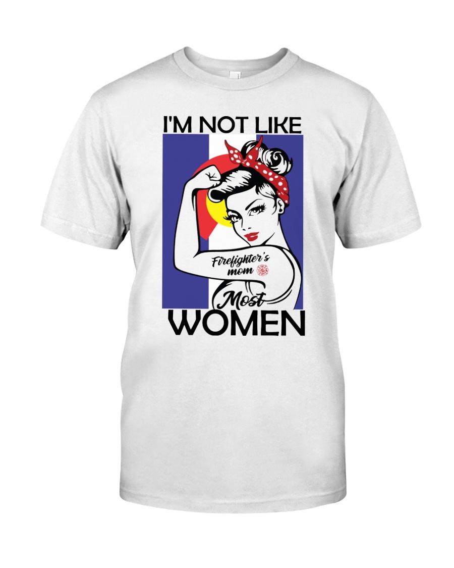 I'm Not Like Firefighter's Mom Most Women Classic T-Shirt