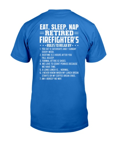 Eat Sleep Nap Retired Firefighter's Rules