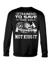 Trained To Save Your Ass Not Kiss It Crewneck Sweatshirt thumbnail