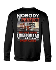 Nobody Is Perfect But Once You're Firefighter Crewneck Sweatshirt thumbnail