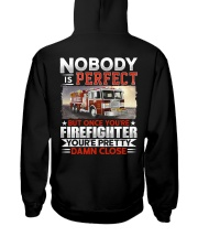 Nobody Is Perfect But Once You're Firefighter Hooded Sweatshirt thumbnail