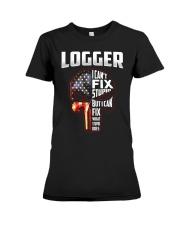 Logger I Can't Fix Stupid But I Can Fix Premium Fit Ladies Tee thumbnail