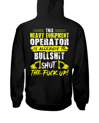 Heavy Equipment Operator Allergic To Bullshit