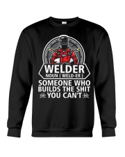 Welder Noun Weld- Er  Someone Who BuIlds The Shit Crewneck Sweatshirt thumbnail