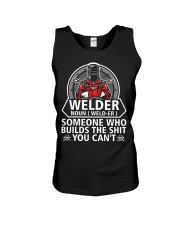 Welder Noun Weld- Er  Someone Who BuIlds The Shit Unisex Tank thumbnail
