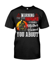 Warning I'm The Firefighter Your Mother Warned Classic T-Shirt front