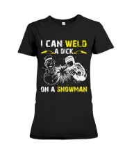 Welder Can Weld A Dick On A Snowman Premium Fit Ladies Tee thumbnail