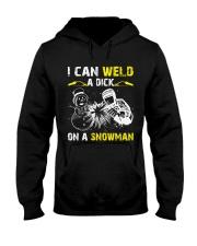 Welder Can Weld A Dick On A Snowman Hooded Sweatshirt front