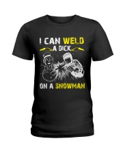 Welder Can Weld A Dick On A Snowman Ladies T-Shirt thumbnail