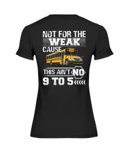 The weak Cause This ain't no 9 to 5 For Bus Driver Premium Fit Ladies Tee thumbnail