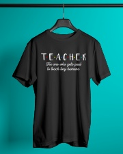 Teacher The One Who Gets Paid To Teach Tiny Humans Classic T-Shirt lifestyle-mens-crewneck-front-3