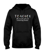 Teacher The One Who Gets Paid To Teach Tiny Humans Hooded Sweatshirt thumbnail