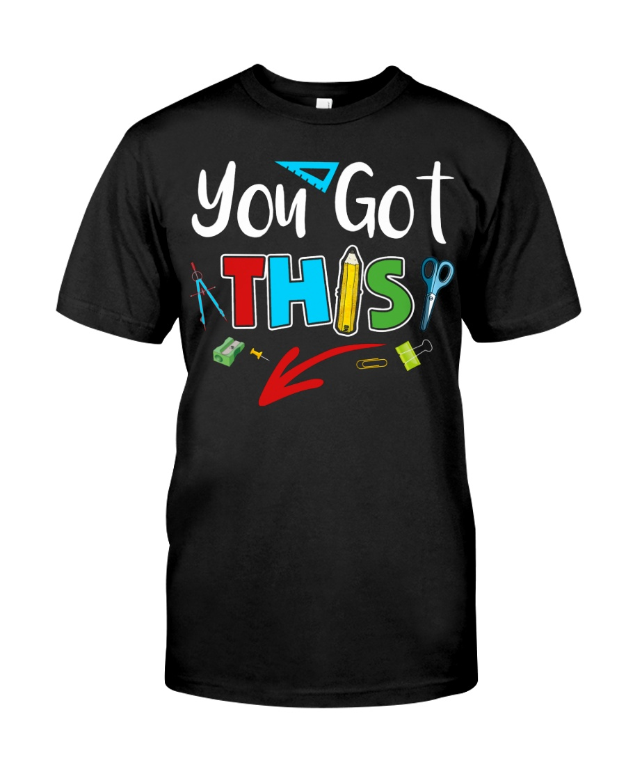 You Got This Shirt Classic T-Shirt