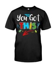 You Got This Shirt Classic T-Shirt front
