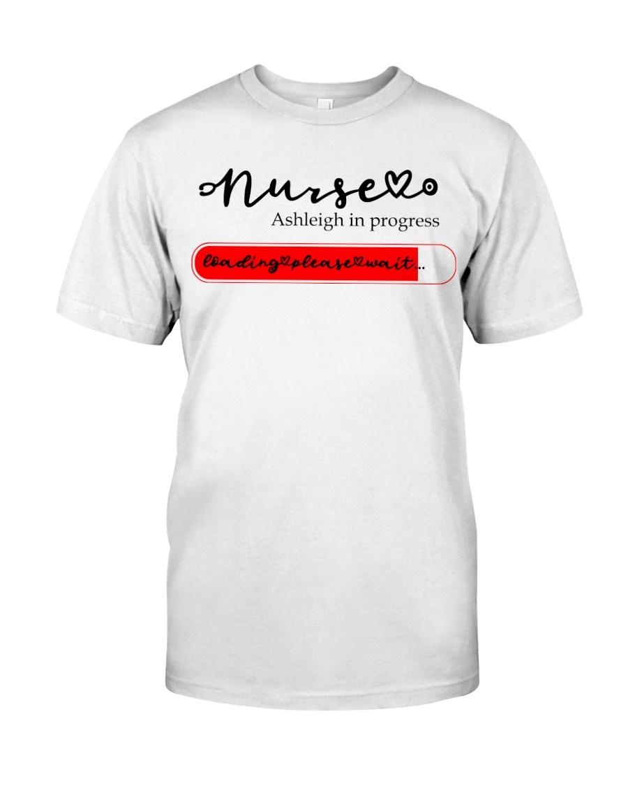 Nurse Ashleigh In Progress Classic T-Shirt
