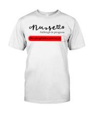 Nurse Ashleigh In Progress Classic T-Shirt front
