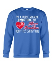 I'm A Nurse Because Unfort Unately Kisser Bandager Crewneck Sweatshirt thumbnail