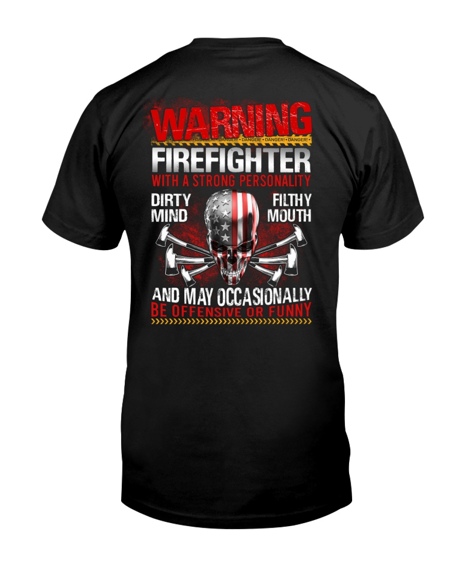 Warning Firefighter With A Strong Personalit Classic T-Shirt