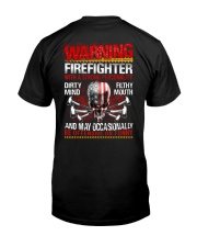 Warning Firefighter With A Strong Personalit Classic T-Shirt back