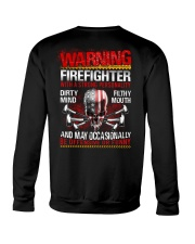 Warning Firefighter With A Strong Personalit Crewneck Sweatshirt thumbnail
