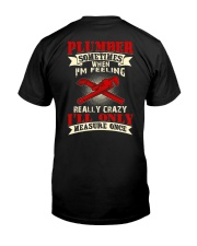 Plumber Sometimes When I'm feeling really crazy Classic T-Shirt back