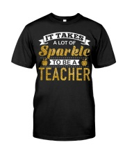 It Takes  A Lot Of Sparkle To Be A Teacher Classic T-Shirt front