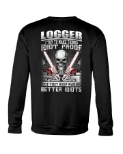 Logger I Try To Make Things Idiot Proof Crewneck Sweatshirt thumbnail