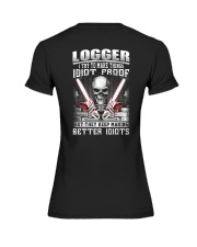 Logger I Try To Make Things Idiot Proof Premium Fit Ladies Tee thumbnail