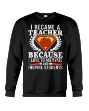 I Became A Teacher Because I Love To Motivate Crewneck Sweatshirt thumbnail