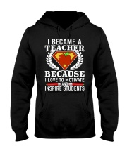 I Became A Teacher Because I Love To Motivate Hooded Sweatshirt thumbnail