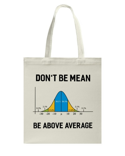 Don't Be Mean Be Above Average