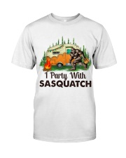 I Party With Sasquatch Classic T-Shirt front